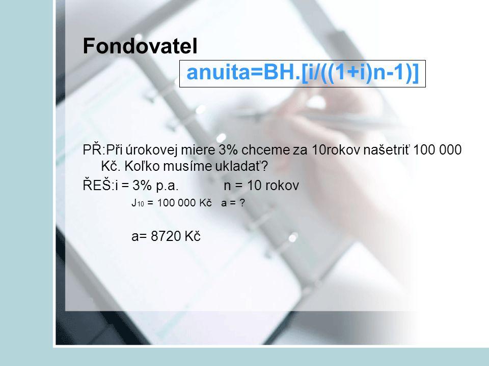 Fondovatel anuita=BH.[i/((1+i)n-1)]